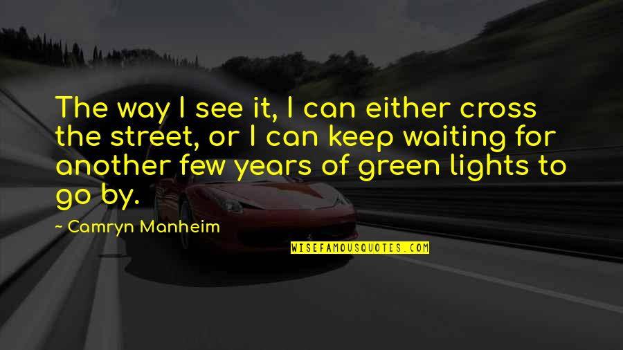 Green Street 3 Quotes By Camryn Manheim: The way I see it, I can either