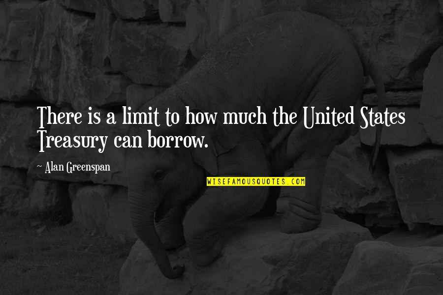 Greenspan Quotes By Alan Greenspan: There is a limit to how much the