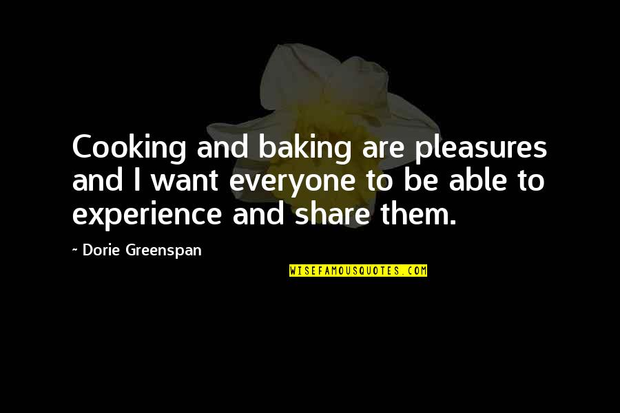 Greenspan Quotes By Dorie Greenspan: Cooking and baking are pleasures and I want