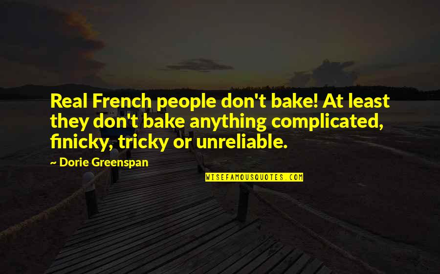 Greenspan Quotes By Dorie Greenspan: Real French people don't bake! At least they