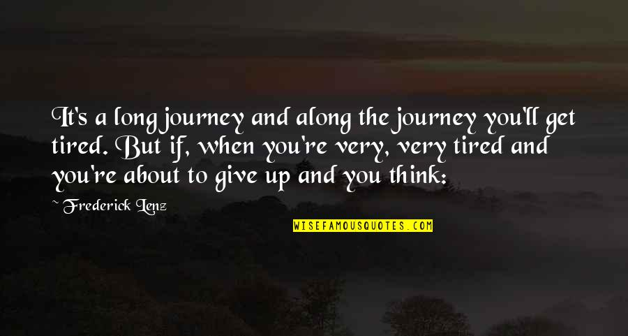Greg Behrendt It's Just A Date Quotes By Frederick Lenz: It's a long journey and along the journey