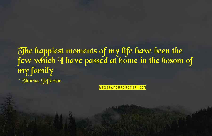Greg Behrendt It's Just A Date Quotes By Thomas Jefferson: The happiest moments of my life have been