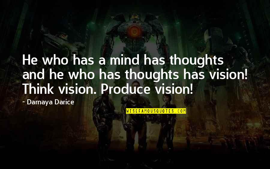 Greg House Md Quotes By Darnaya Darice: He who has a mind has thoughts and