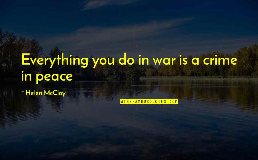 Greg House Md Quotes By Helen McCloy: Everything you do in war is a crime