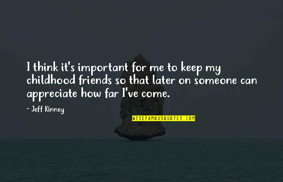 Greg Lynn Quotes By Jeff Kinney: I think it's important for me to keep