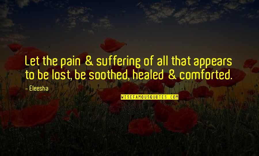 Gregor The Overlander Luxa Quotes By Eleesha: Let the pain & suffering of all that