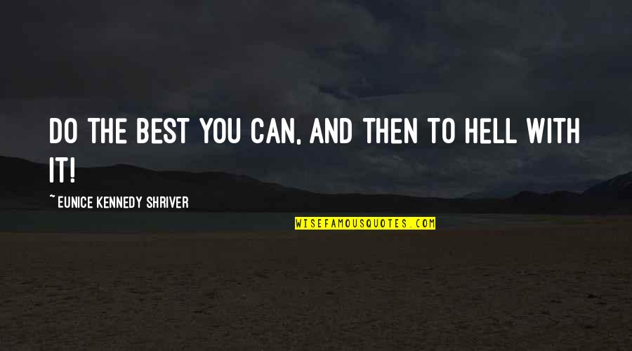 Gregor The Overlander Luxa Quotes By Eunice Kennedy Shriver: Do the best you can, and then to