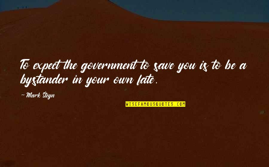Gregor The Overlander Luxa Quotes By Mark Steyn: To expect the government to save you is