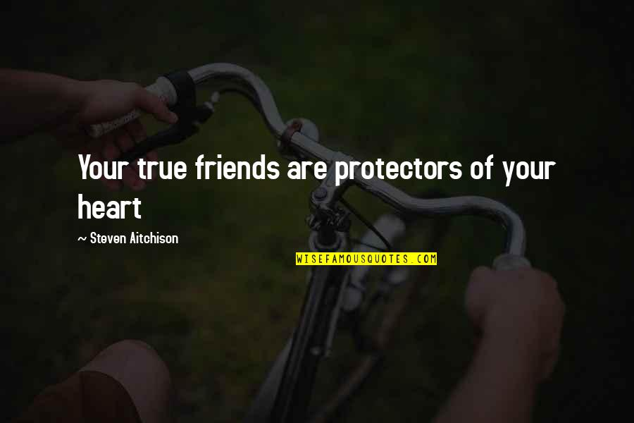 Gregor The Overlander Luxa Quotes By Steven Aitchison: Your true friends are protectors of your heart