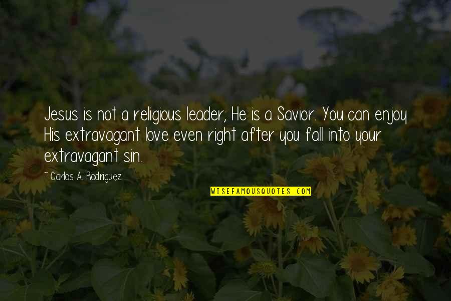 Gregorio Del Pilar Quotes By Carlos A. Rodriguez: Jesus is not a religious leader; He is