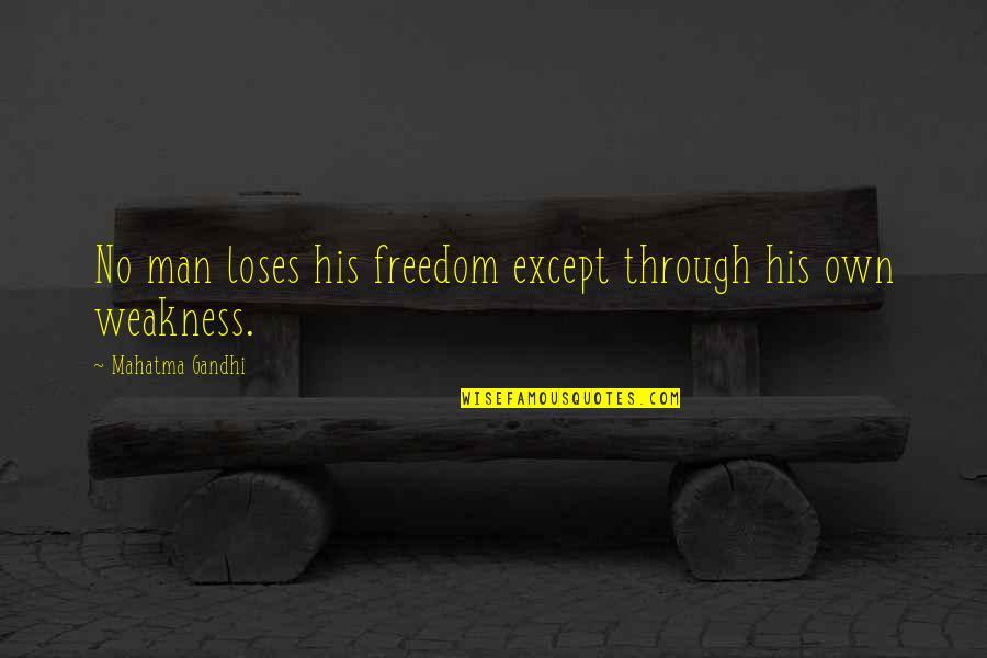 Gregorio Del Pilar Quotes By Mahatma Gandhi: No man loses his freedom except through his