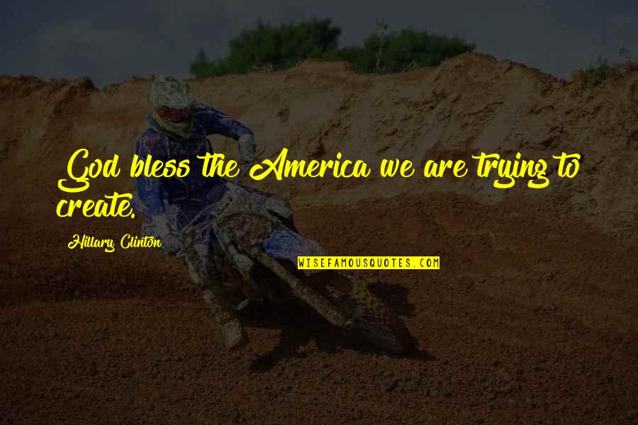 Grep Inside Quotes By Hillary Clinton: God bless the America we are trying to
