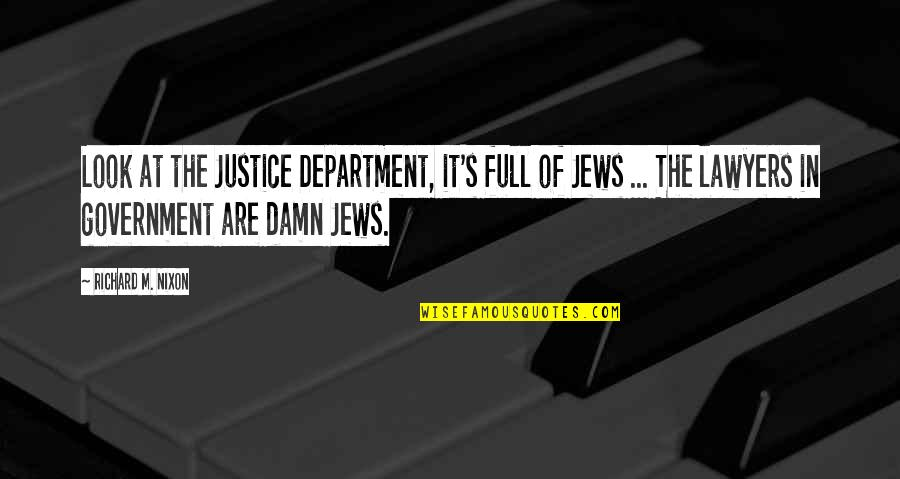 Grep Inside Quotes By Richard M. Nixon: Look at the Justice Department, it's full of