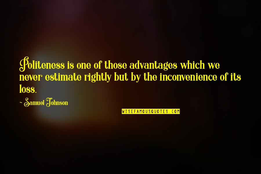 Grep Inside Quotes By Samuel Johnson: Politeness is one of those advantages which we