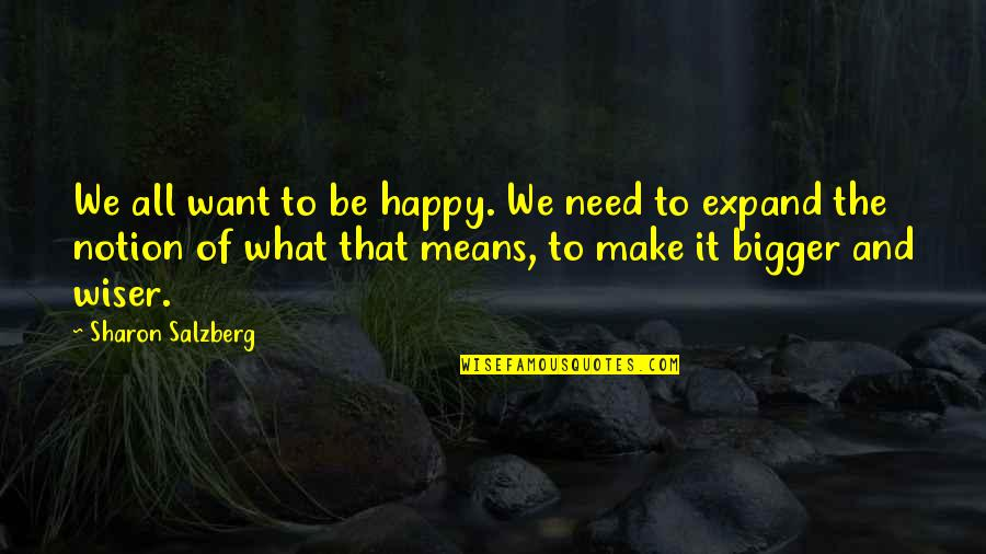Grep Inside Quotes By Sharon Salzberg: We all want to be happy. We need