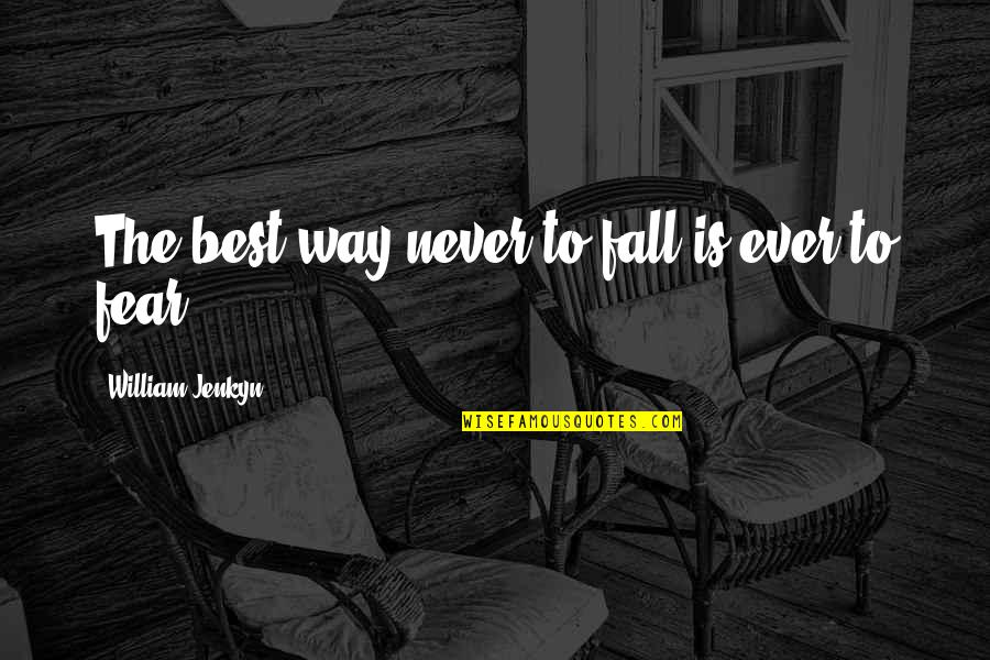Grep Inside Quotes By William Jenkyn: The best way never to fall is ever