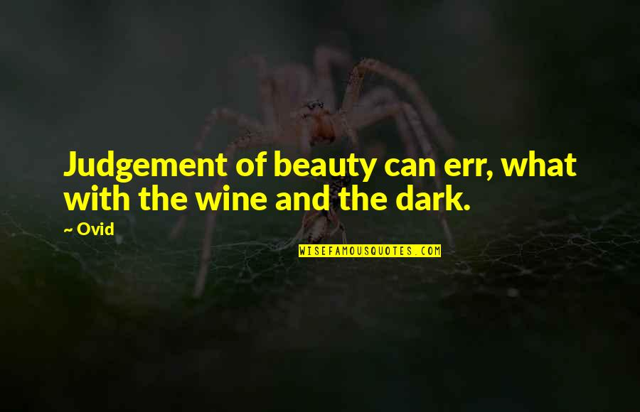 Grey Anatomy Beat Your Heart Out Quotes By Ovid: Judgement of beauty can err, what with the