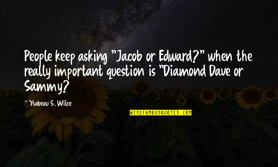 "Grey Anatomy Beat Your Heart Out Quotes By Ysabeau S. Wilce: People keep asking ""Jacob or Edward?"" when the"