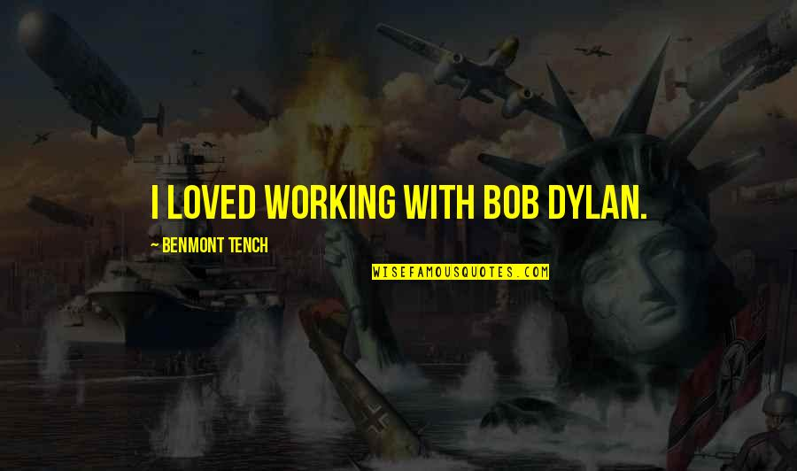Grey Anatomy Season 2 Episode 5 Quotes By Benmont Tench: I loved working with Bob Dylan.