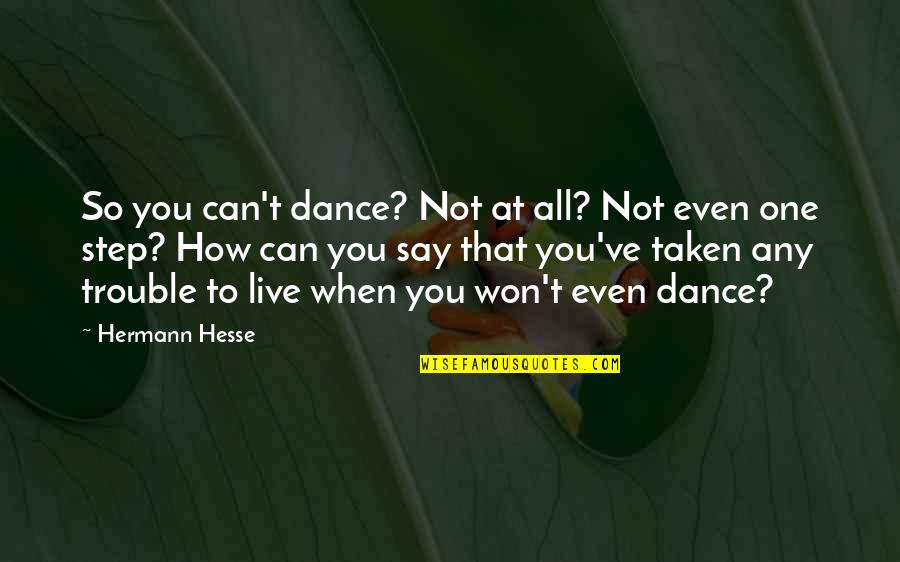 Grey Anatomy Season 2 Episode 5 Quotes By Hermann Hesse: So you can't dance? Not at all? Not