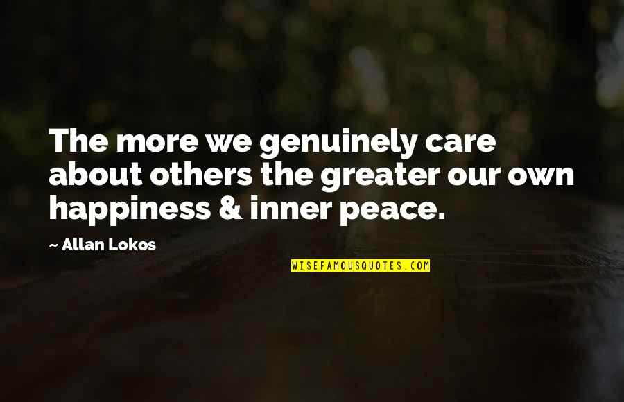 Grey Anatomy Somebody That I Used To Know Quotes By Allan Lokos: The more we genuinely care about others the