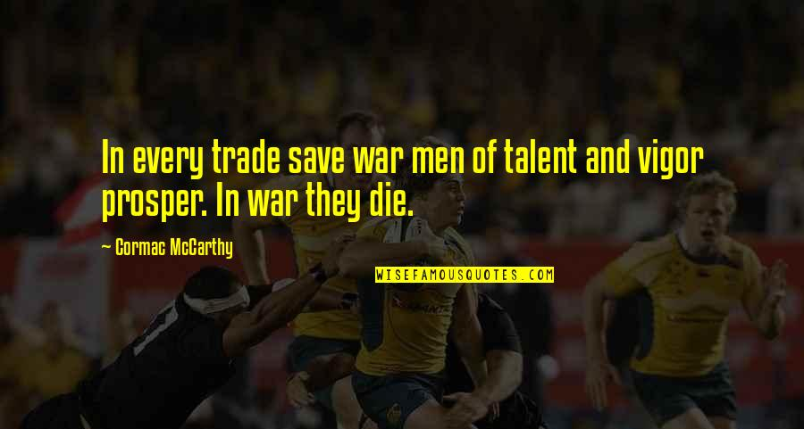 Grey Hair And Wisdom Quotes By Cormac McCarthy: In every trade save war men of talent