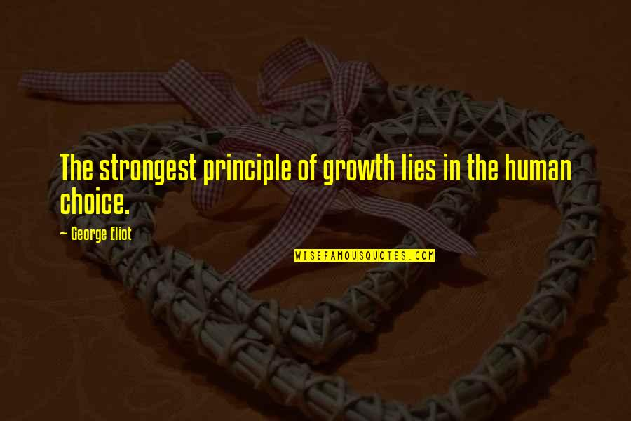 Grey Hair And Wisdom Quotes By George Eliot: The strongest principle of growth lies in the
