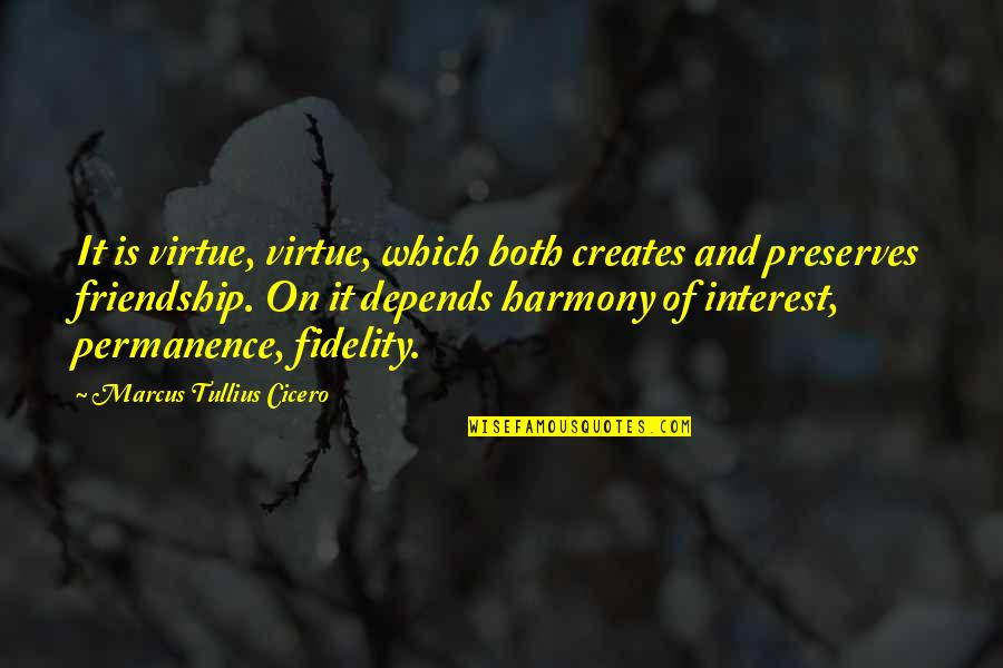 Grey's Anatomy Support System Quotes By Marcus Tullius Cicero: It is virtue, virtue, which both creates and