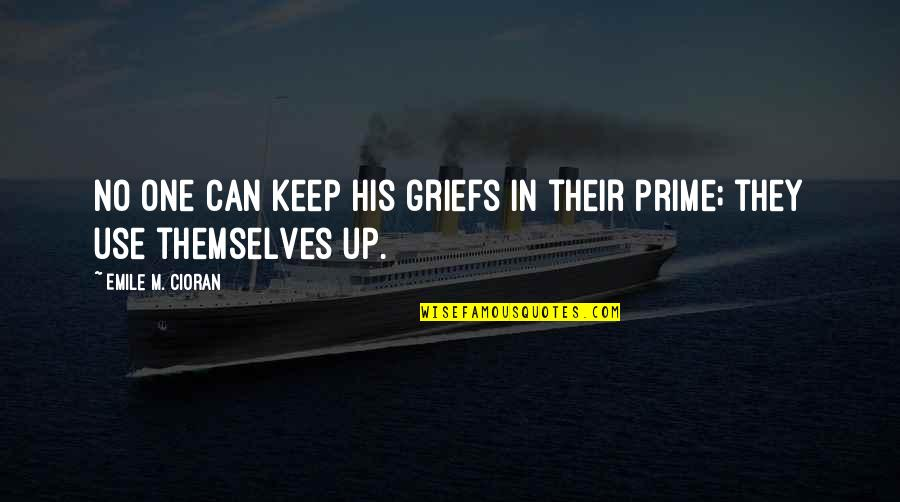 Grieving Quotes By Emile M. Cioran: No one can keep his griefs in their