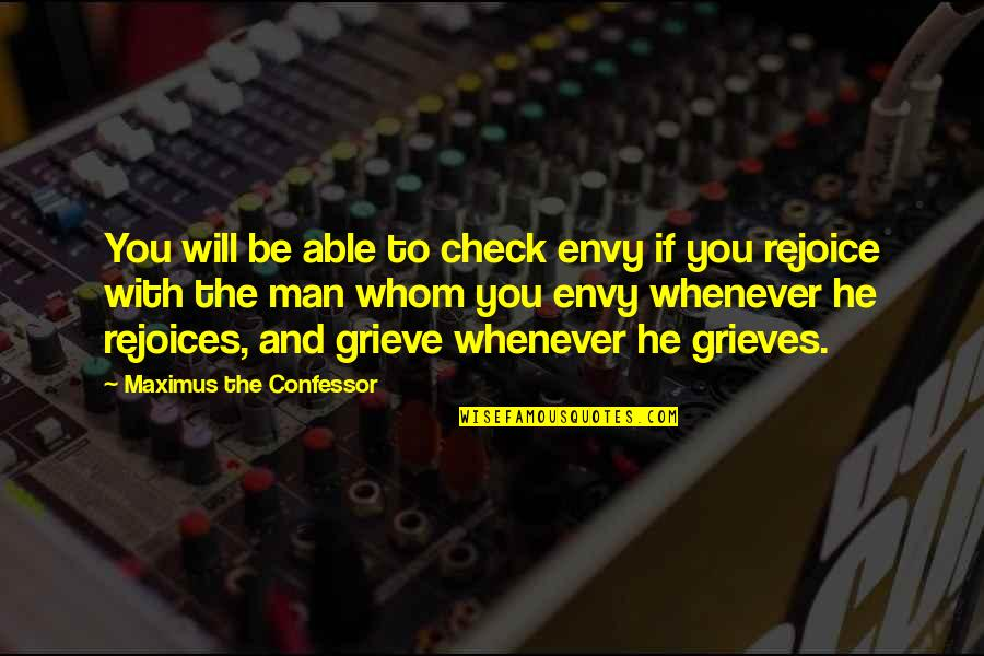 Grieving Quotes By Maximus The Confessor: You will be able to check envy if