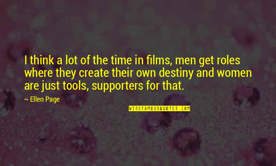 Grigori Gorin Quotes By Ellen Page: I think a lot of the time in