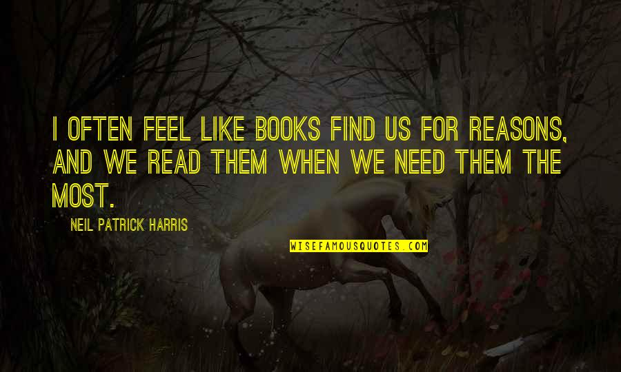 Grigori Gorin Quotes By Neil Patrick Harris: I often feel like books find us for