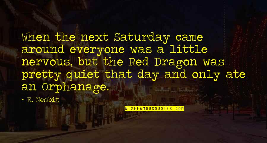 Grimaced Quotes By E. Nesbit: When the next Saturday came around everyone was