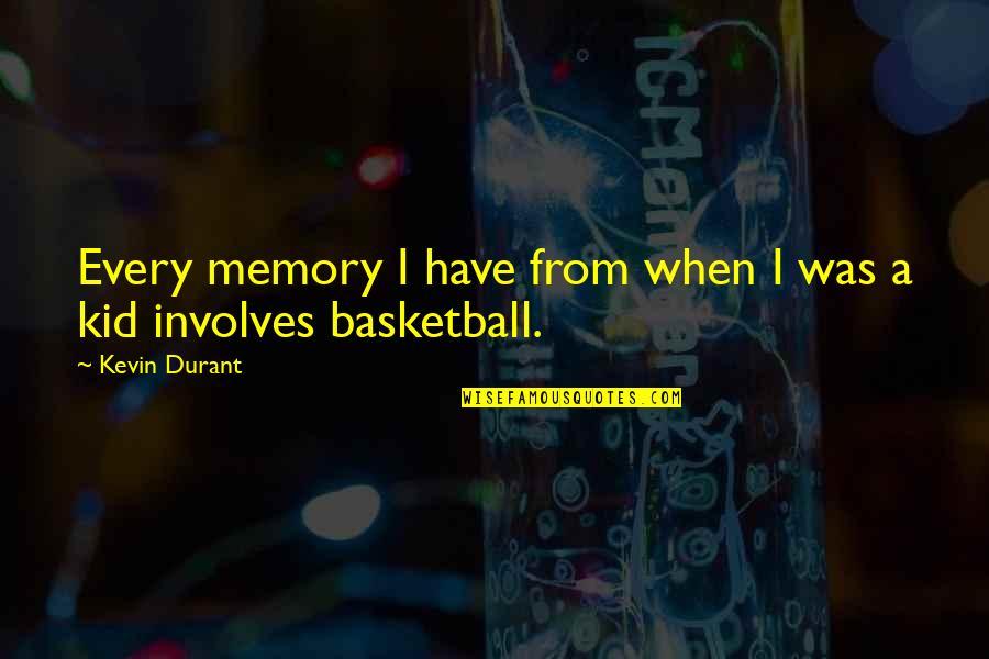 Grinch Feast Quotes By Kevin Durant: Every memory I have from when I was