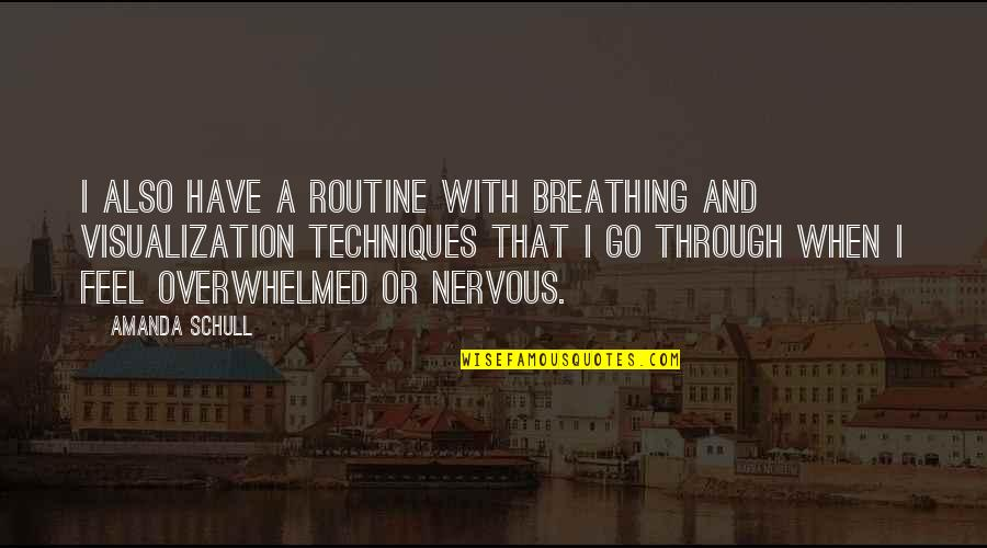 Grit And Resilience Quotes By Amanda Schull: I also have a routine with breathing and
