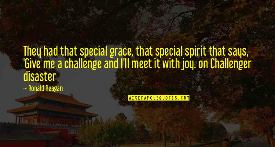 Grit And Resilience Quotes By Ronald Reagan: They had that special grace, that special spirit