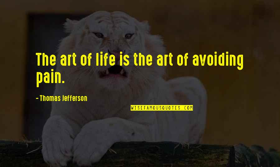 Gritted Quotes By Thomas Jefferson: The art of life is the art of