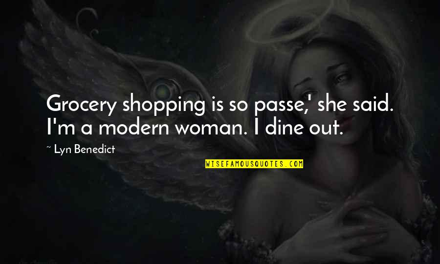 Grocery Shopping Quotes By Lyn Benedict: Grocery shopping is so passe,' she said. I'm