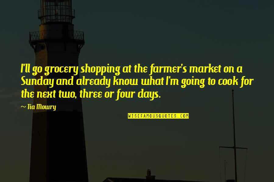 Grocery Shopping Quotes By Tia Mowry: I'll go grocery shopping at the farmer's market