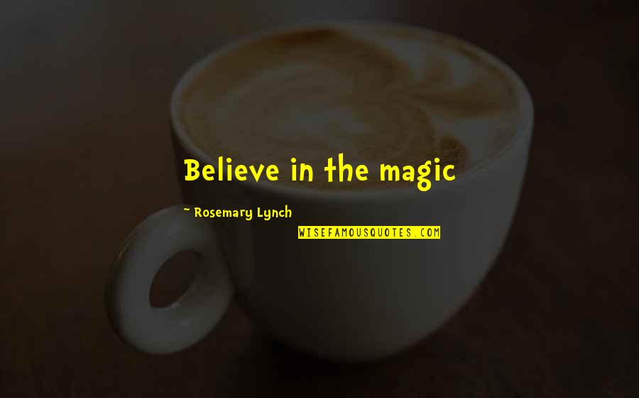 Groovy Bulletin Board Quotes By Rosemary Lynch: Believe in the magic