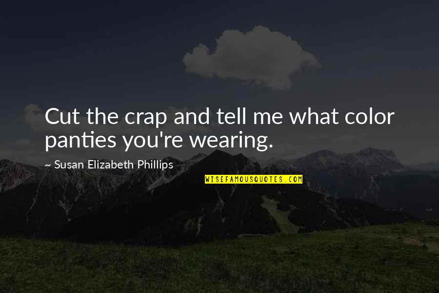 Groovy Bulletin Board Quotes By Susan Elizabeth Phillips: Cut the crap and tell me what color