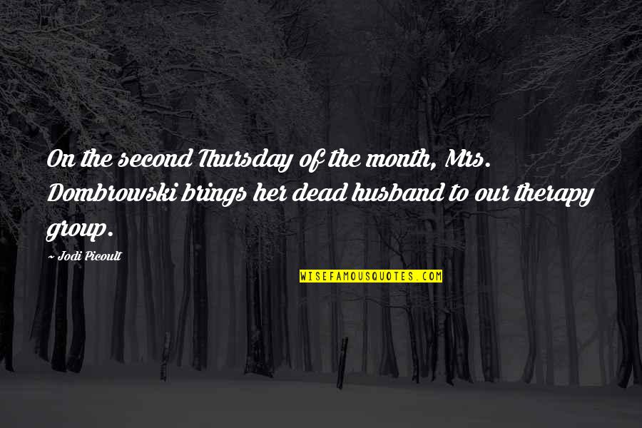 Group Therapy Quotes By Jodi Picoult: On the second Thursday of the month, Mrs.
