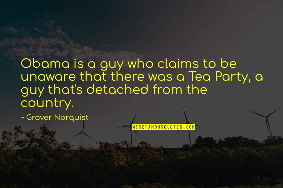 Grover Norquist Quotes By Grover Norquist: Obama is a guy who claims to be