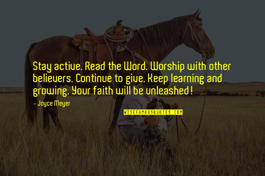 Growing And Learning Quotes By Joyce Meyer: Stay active. Read the Word. Worship with other
