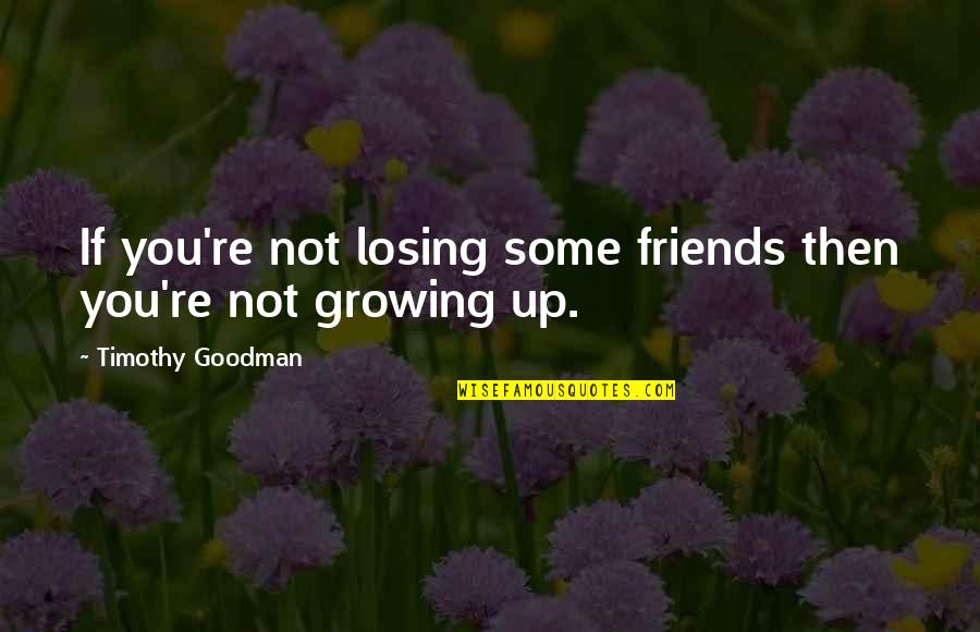 Growing Up And Losing Friends Quotes Top 2 Famous Quotes About