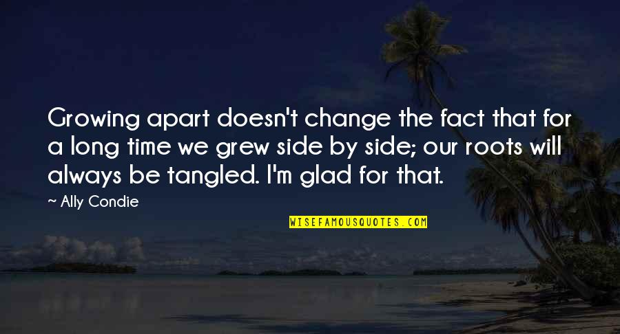 Growing Up Apart Quotes By Ally Condie: Growing apart doesn't change the fact that for