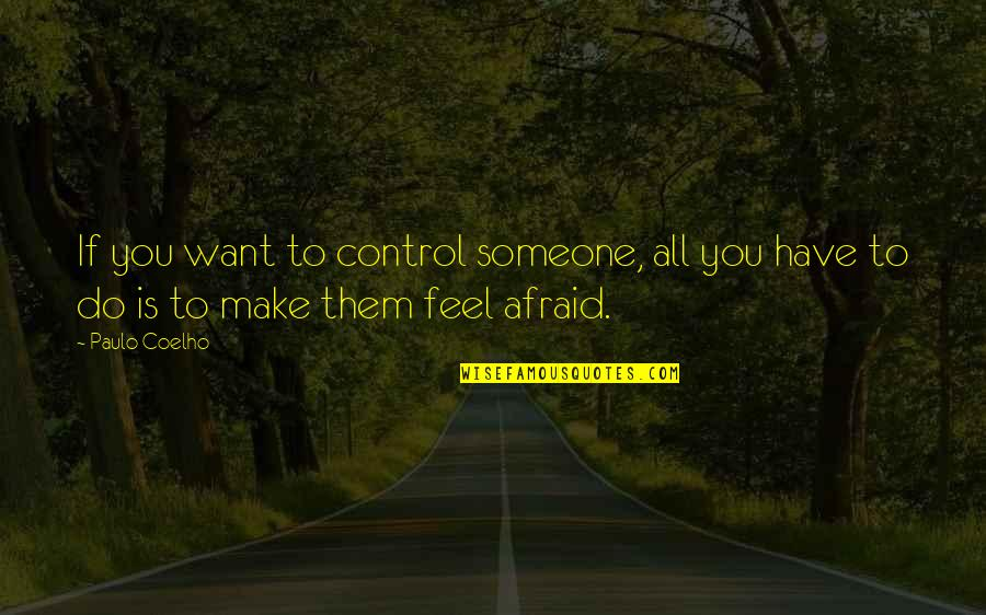 Growing Up Catcher In The Rye Quotes By Paulo Coelho: If you want to control someone, all you