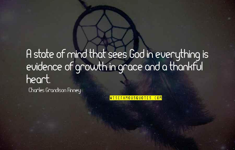 Growth In God Quotes By Charles Grandison Finney: A state of mind that sees God in