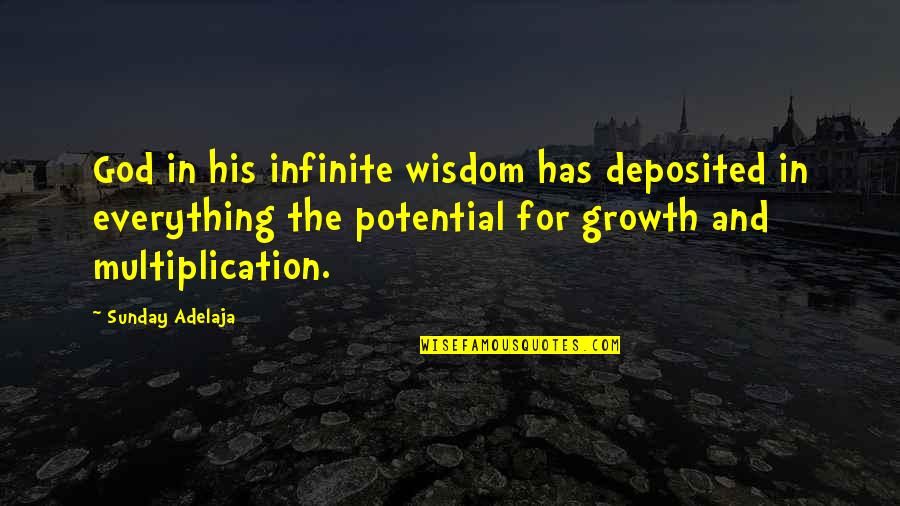 Growth In God Quotes By Sunday Adelaja: God in his infinite wisdom has deposited in