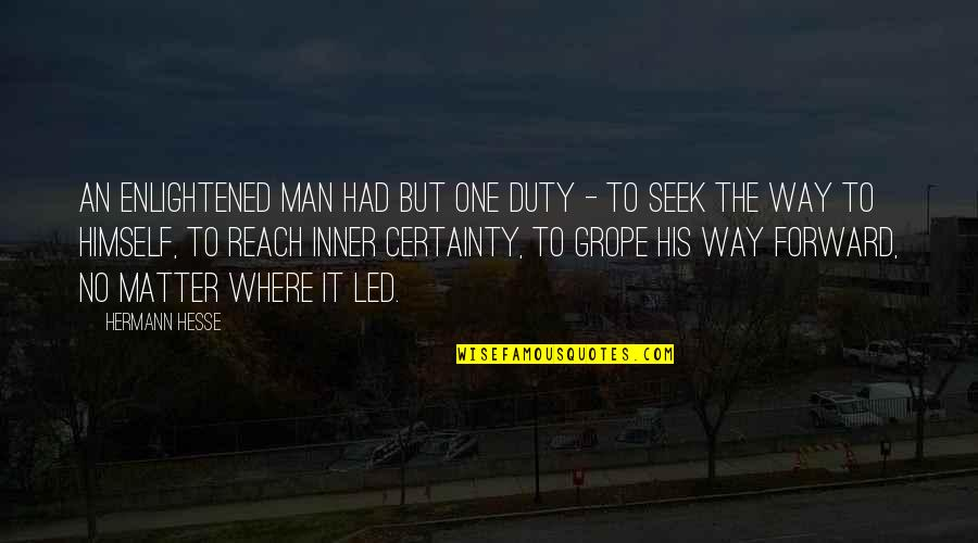 Grudge Match Movie Quotes By Hermann Hesse: An enlightened man had but one duty -